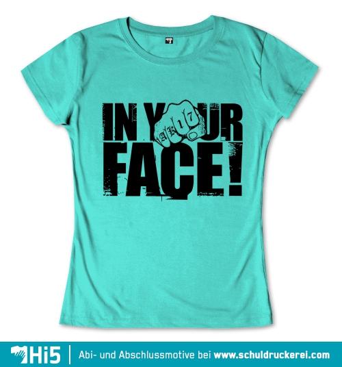 Abschlussmotiv quotabschluss in your facequot 060 auf deinem for Abschluss shirts sprüche