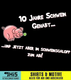 Abschlussspruch 10 Jahre Schwein Gehabt Viele Motiv