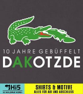 Abschlussmotto: 10 Jahre Gebüffelt   Da Kotzde   1354   Schuldruckerei.com