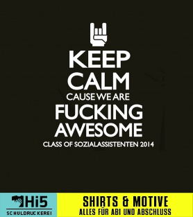 Abschlussmotiv Keep Calm Cause We Are Fucking Awesome A 144710